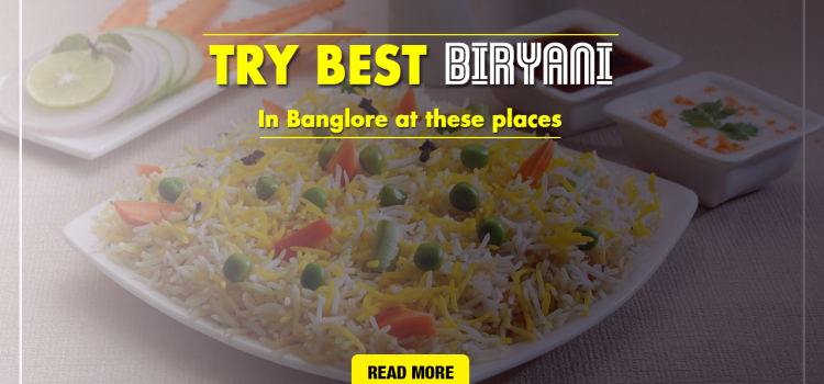 Five Best Places For Biryani in Bangalore
