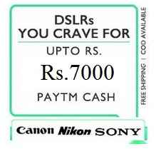 DSLRS Cameras Upto Rs.7,000 Cashback From Paytm.com