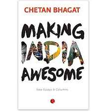 Making India Awesome New Essays and Columns by Chetan Bhagat Rs. 75