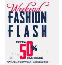 Paytm Weekend Fashion Flash Sale - Extra 50% Cashback On Apparel, Footwear & Accessories